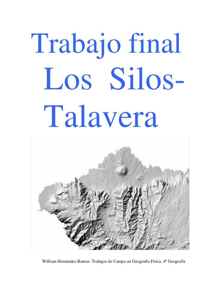 Trabajo final Los Silos- TalaveraWilliam Hernández Ramos. Trabajos de Campo en Geografía Física. 4º Geografía