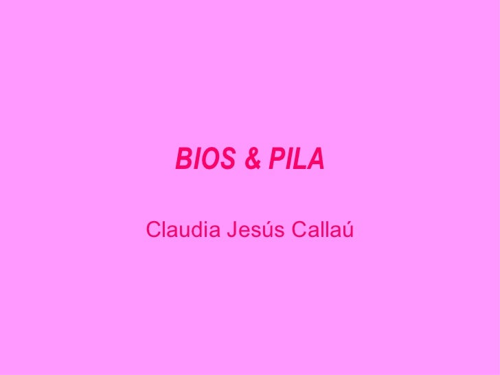 BIOS & PILA Claudia Jesús Callaú