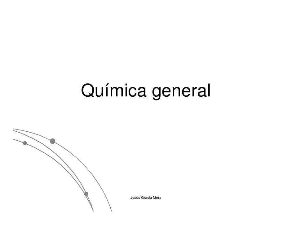 Química general          Jesús Gracia Mora      Jesú