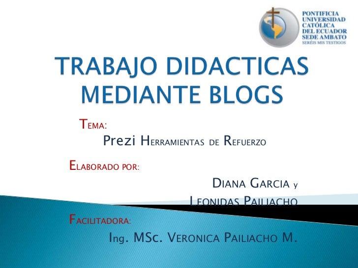 TEMA:      Prezi HERRAMIENTAS   DE   REFUERZOELABORADO POR:                        DIANA GARCIA y                     LEON...