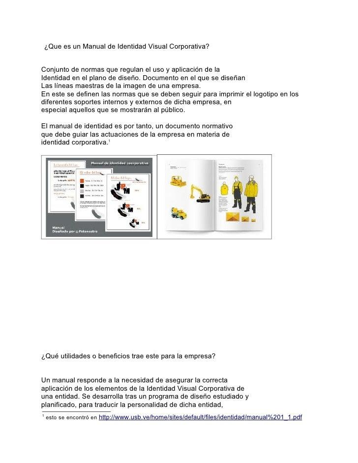 ¿Que es un Manual de Identidad Visual Corporativa?Conjunto de normas que regulan el uso y aplicación de laIdentidad en el ...