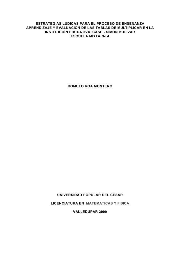ESTRATEGIAS LÚDICAS PARA EL PROCESO DE ENSEÑANZA APRENDIZAJE Y EVALUACIÓN DE LAS TABLAS DE MULTIPLICAR EN LA         INSTI...