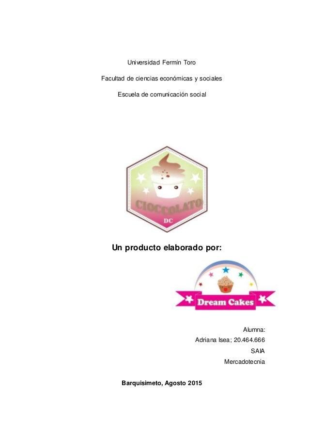 Universidad Fermín Toro Facultad de ciencias económicas y sociales Escuela de comunicación social Alumna: Adriana Isea; 20...