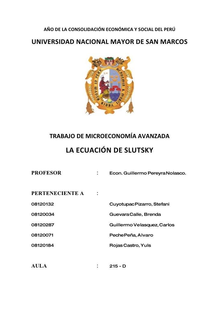 AÑO DE LA CONSOLIDACIÓN ECONÓMICA Y SOCIAL DEL PERÚ  UNIVERSIDAD NACIONAL MAYOR DE SAN MARCOS            TRABAJO DE MICROE...