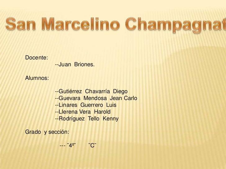 San Marcelino Champagnat<br />Docente: <br />                   --Juan  Briones.<br />Alumnos: <br />                   --...