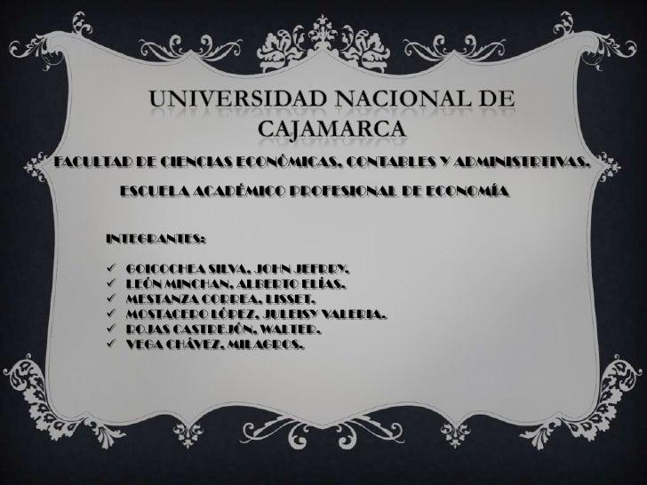 FACULTAD DE CIENCIAS ECONÓMICAS, CONTABLES Y ADMINISTRTIVAS.         ESCUELA ACADÉMICO PROFESIONAL DE ECONOMÍA     INTEGRA...