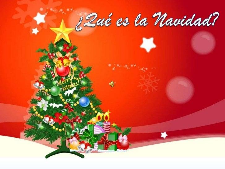 En la navidad, se celebra elnacimiento de Jesucristo. Para loscristianos Hijo de Dios; Dios hechohombre, quien vino a la t...