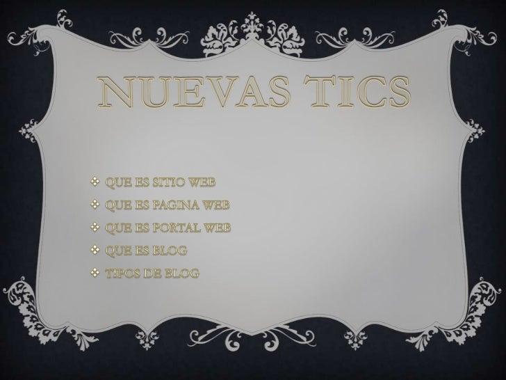 NUEVAS TICS<br /><ul><li>QUE ES SITIO WEB