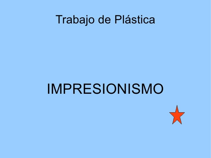 Trabajo de PlásticaIMPRESIONISMO