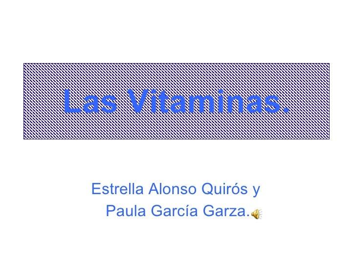 Las Vitaminas. Estrella Alonso Quirós y  Paula García Garza.