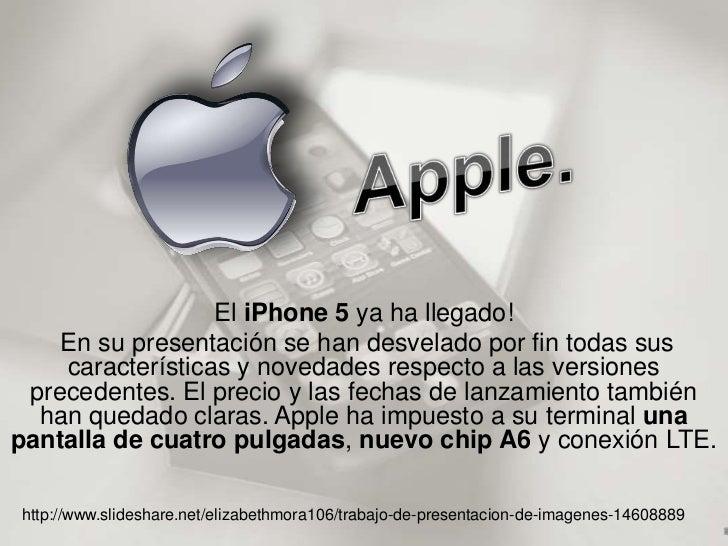 El iPhone 5 ya ha llegado!    En su presentación se han desvelado por fin todas sus    características y novedades respect...