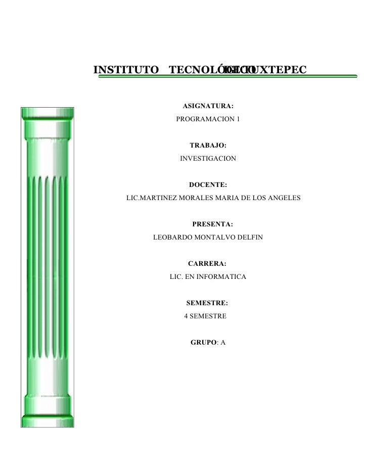 INSTITUTO TECNOLÓGICO                 DE TUXTEPEC                 ASIGNATURA:               PROGRAMACION 1                ...