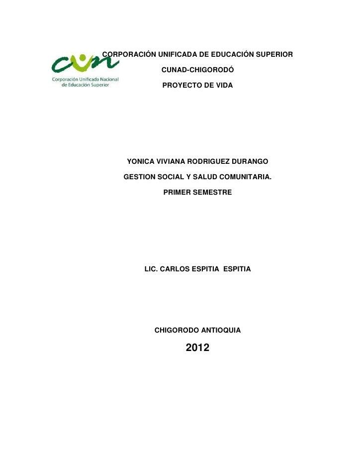 CORPORACIÓN UNIFICADA DE EDUCACIÓN SUPERIOR             CUNAD-CHIGORODÓ             PROYECTO DE VIDA     YONICA VIVIANA RO...