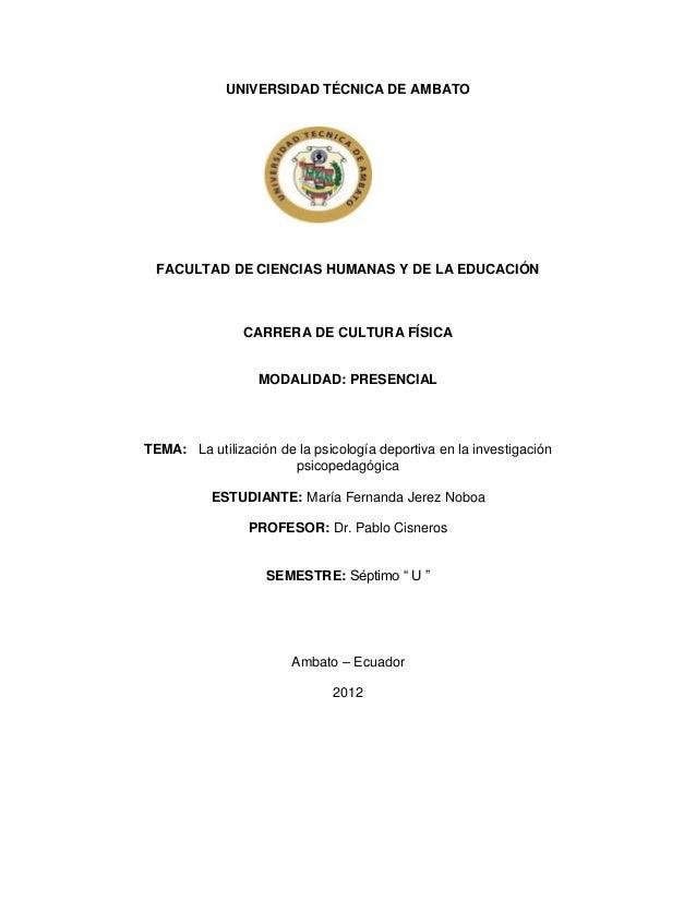 UNIVERSIDAD TÉCNICA DE AMBATO  FACULTAD DE CIENCIAS HUMANAS Y DE LA EDUCACIÓN                CARRERA DE CULTURA FÍSICA    ...