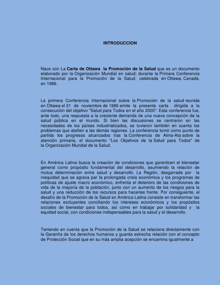 INTRODUCCION<br />Nace con LaCarta de Ottawa  la Promoción de la Saludque es un documento elaborado por laOrganización ...