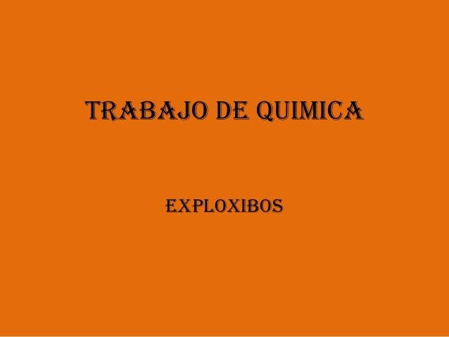 TRABAJO DE QUIMICA EXPLOXIBOS