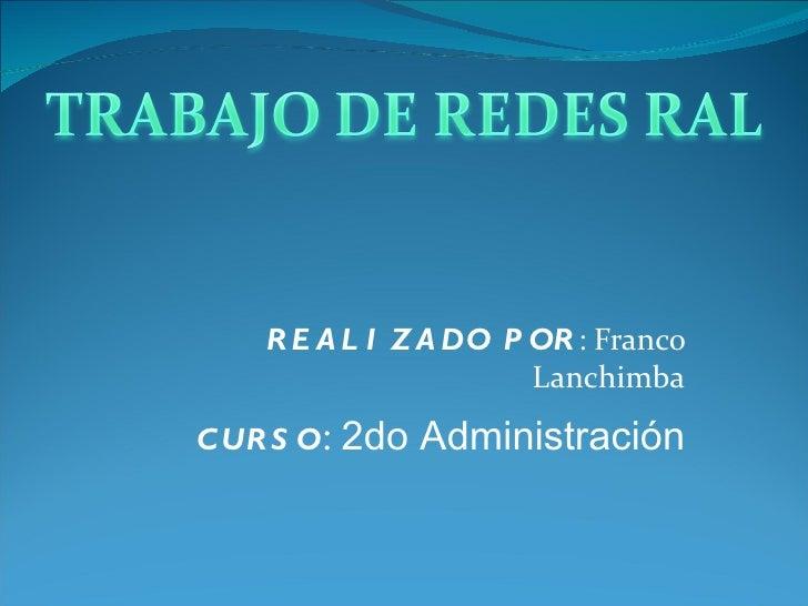 REALIZADO POR : Franco Lanchimba CURSO :  2do Administración