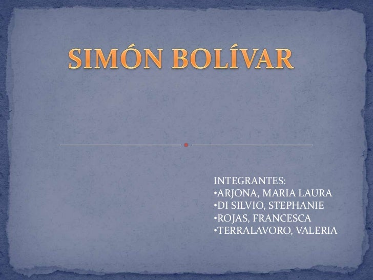 INTEGRANTES:•ARJONA, MARIA LAURA•DI SILVIO, STEPHANIE•ROJAS, FRANCESCA•TERRALAVORO, VALERIA