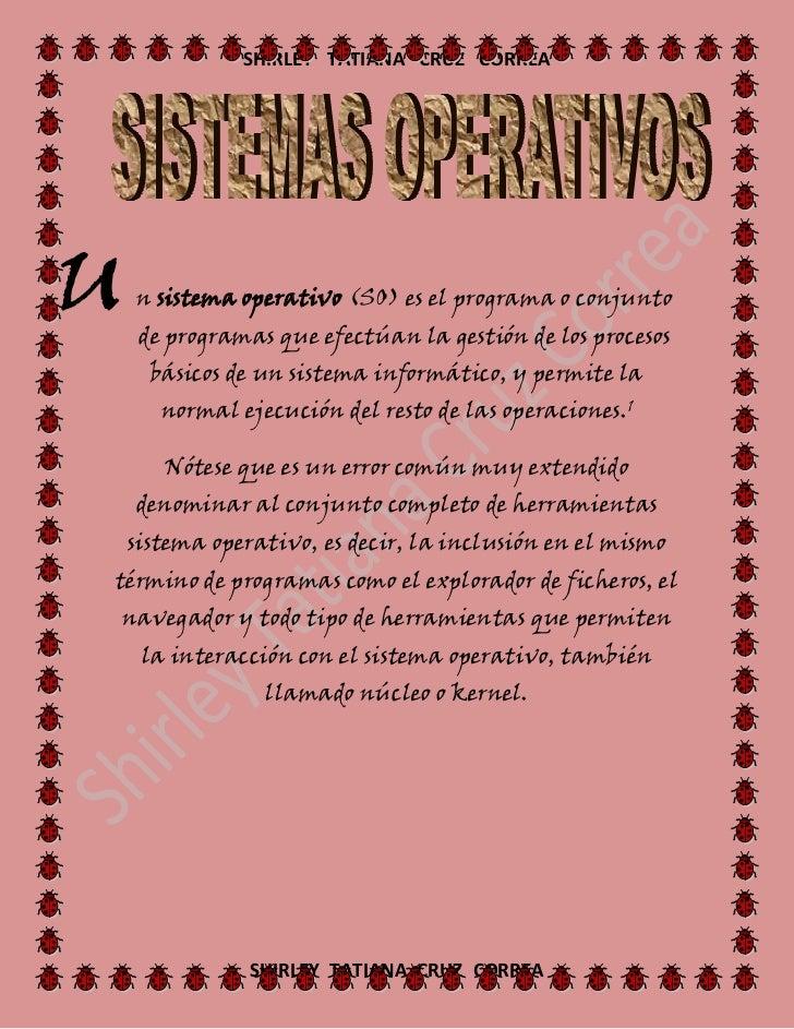 U<br />n sistema operativo (SO) es el programa o conjunto de programas que efectúan la gestión de los procesos básicos de ...