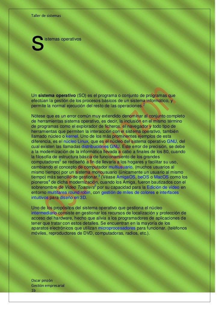 s<br />istemas operativos<br />Un sistema operativo (SO) es el programa o conjunto de programas que efectúan la gestión de...