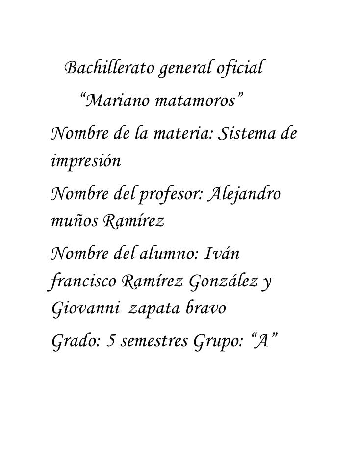 "Bachillerato general oficial <br />      ""Mariano matamoros""<br />Nombre de la materia: Sistema de impresión <br />Nomb..."