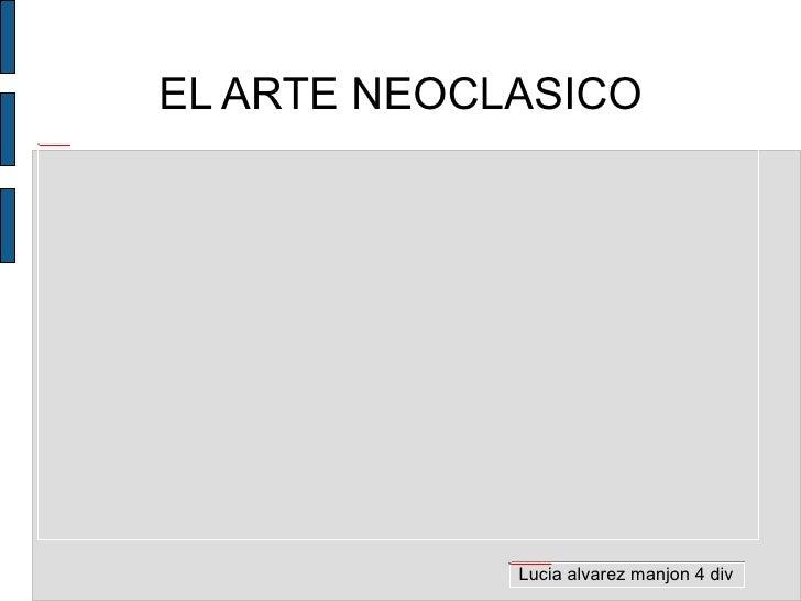 EL ARTE NEOCLASICO Lucia alvarez manjon 4 div