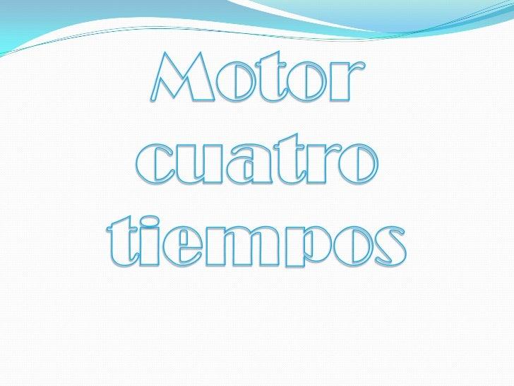 Motor <br />cuatro <br />tiempos<br />