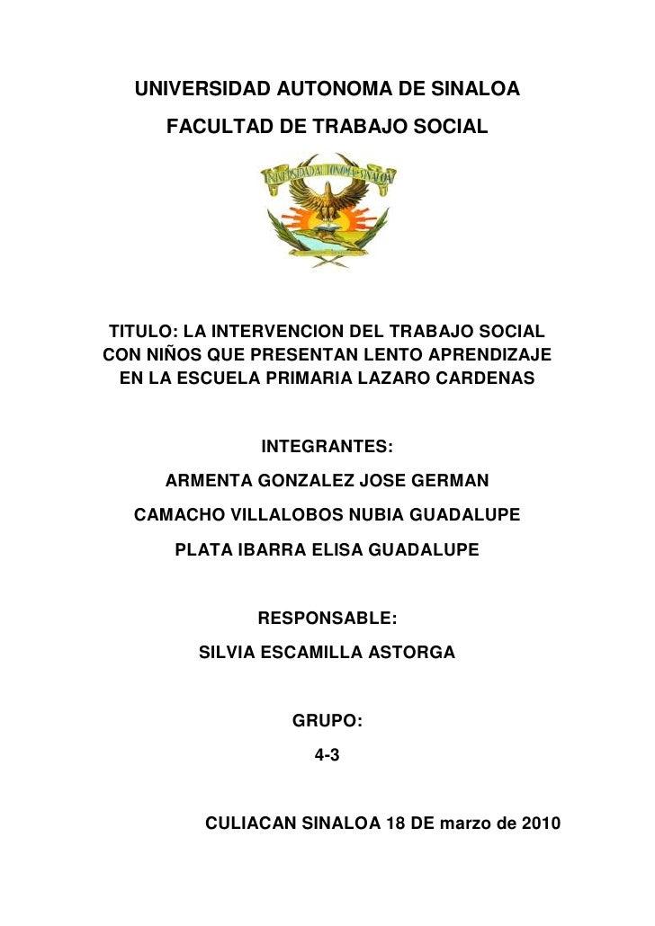 UNIVERSIDAD AUTONOMA DE SINALOA<br />FACULTAD DE TRABAJO SOCIAL<br />TITULO: LA INTERVENCION DEL TRABAJO SOCIAL CON NIÑOS ...