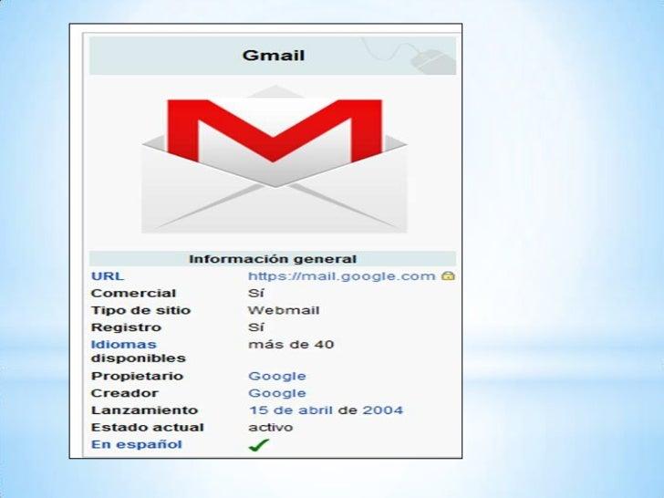 * Gmailes el servicio de correo electrónico o emailofrecido por la empresa Google. Es conocidocomo Google Mail en Alemania...