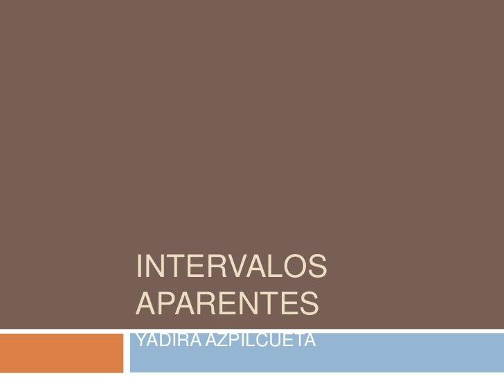 INTERVALOSAPARENTESYADIRA AZPILCUETA