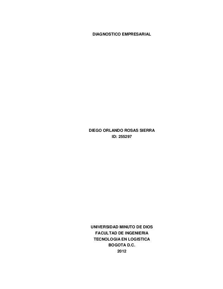 DIAGNOSTICO EMPRESARIALDIEGO ORLANDO ROSAS SIERRA         ID: 255297UNIVERSIDAD MINUTO DE DIOS  FACULTAD DE INGENIERIA TEC...