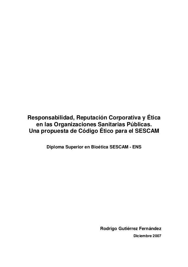 Responsabilidad, Reputación Corporativa y Ética en las Organizaciones Sanitarias Públicas. Una propuesta de Código Ético p...