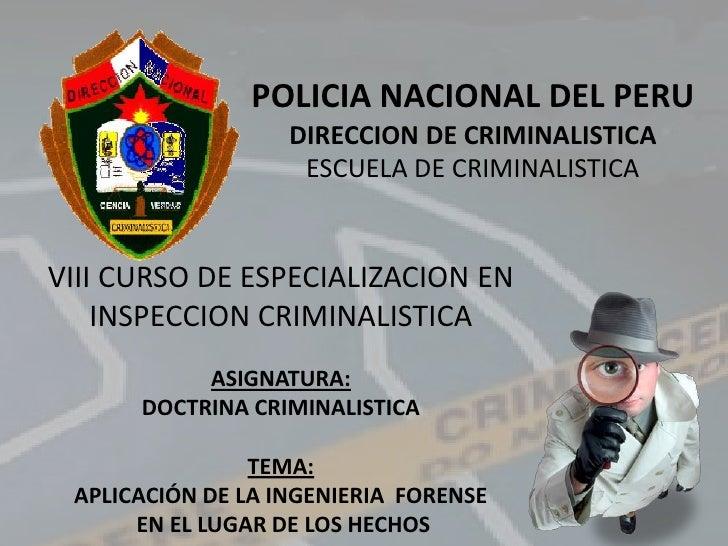 POLICIA NACIONAL DEL PERU                    DIRECCION DE CRIMINALISTICA                     ESCUELA DE CRIMINALISTICA   V...