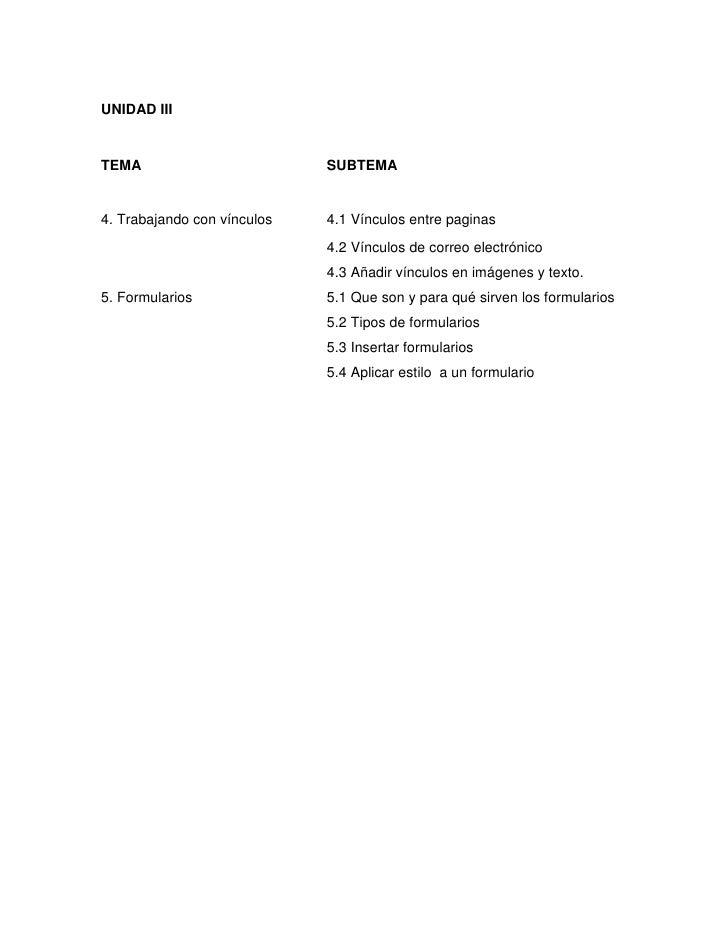 UNIDAD III <br />TEMASUBTEMA4. Trabajando con vínculos4.1 Vínculos entre paginas4.2 Vínculos de correo electrónico 4.3 Aña...
