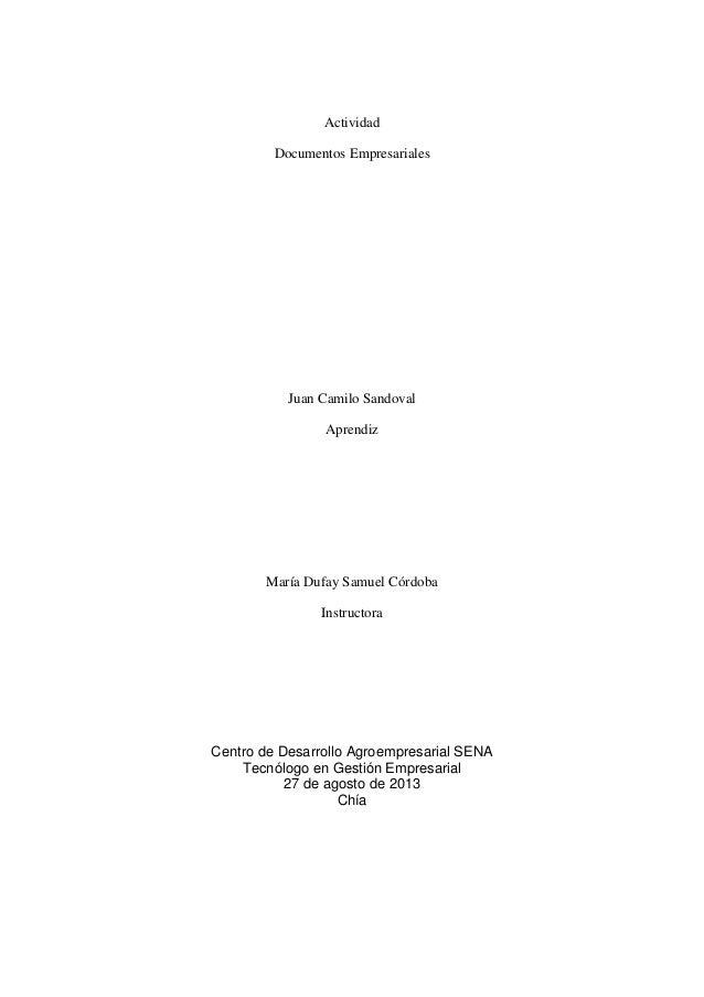 Actividad Documentos Empresariales Juan Camilo Sandoval Aprendiz María Dufay Samuel Córdoba Instructora Centro de Desarrol...