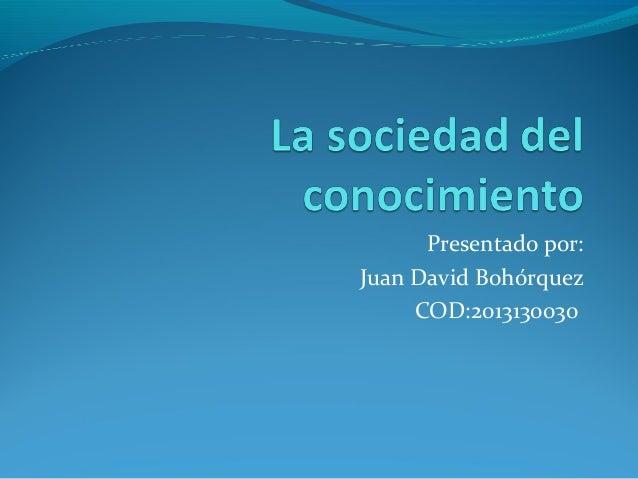 Presentado por: Juan David Bohórquez COD:2013130030