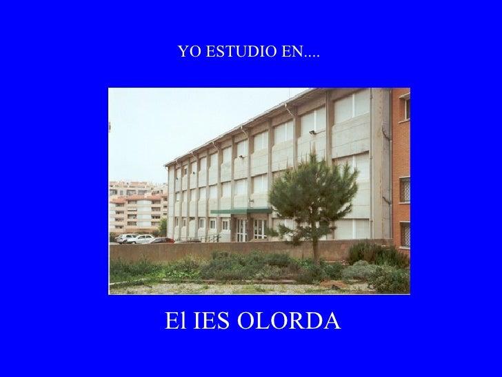 YO ESTUDIO EN.... El IES OLORDA