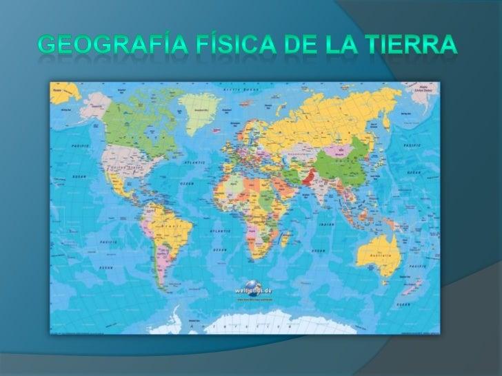 GEOGRAFÍA FÍSICA DE LA TIERRA_ EVA  y ELENA