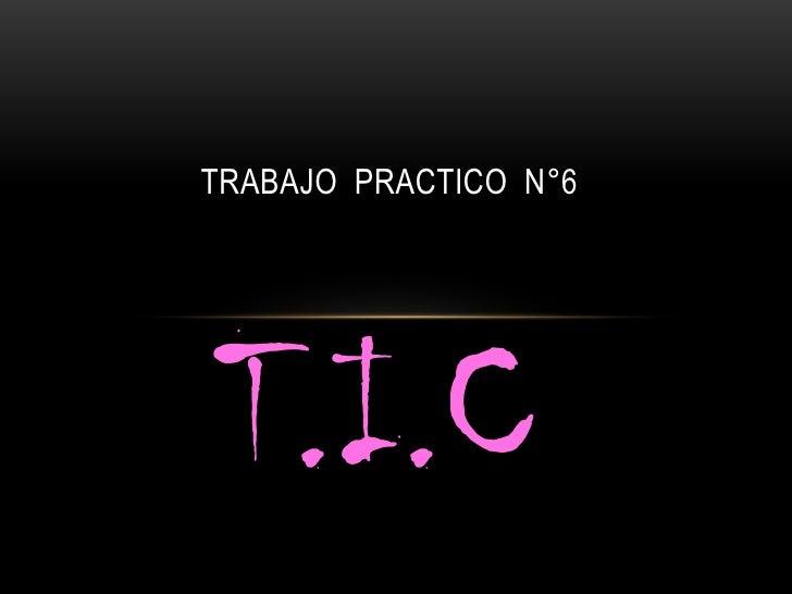 TRABAJO PRACTICO N°6T.I.C