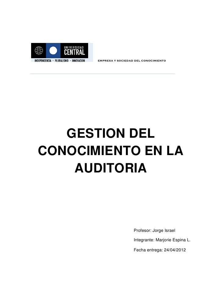 empresa y sociedad del conocimiento   GESTION DELCONOCIMIENTO EN LA    AUDITORIA                         Profesor: Jorge I...