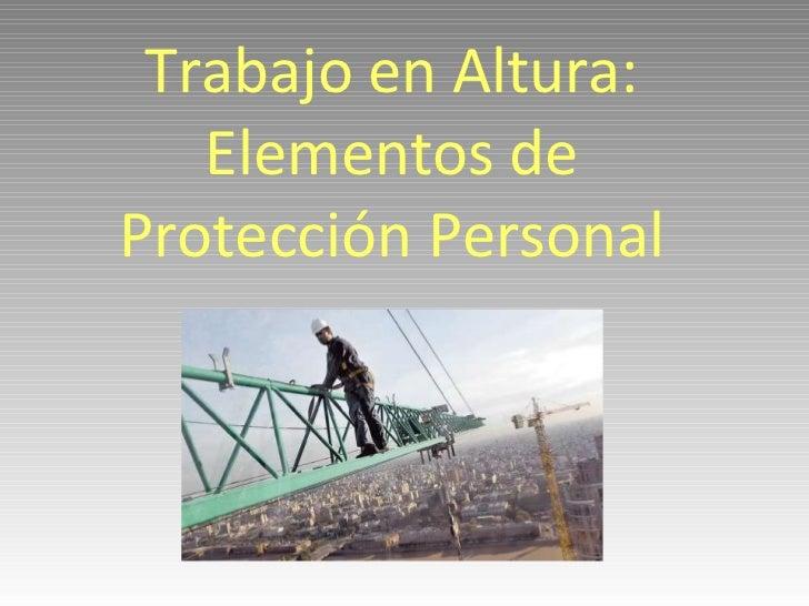 Trabajo en Altura: Elementos de Protección Personal