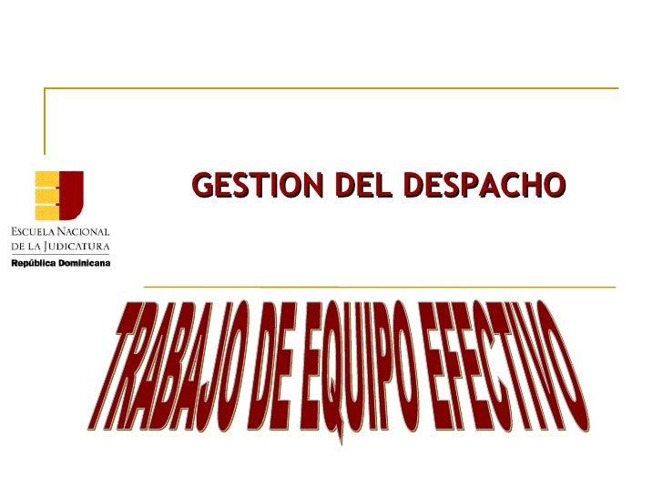 GESTION DEL DESPACHO TRABAJO DE EQUIPO EFECTIVO
