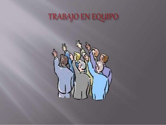 El trabajo en equipo, consiste en realizar una tarea específica, por medio de un grupo de personas, que conforman, a su ve...