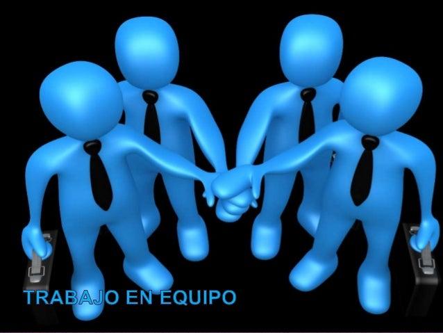 • El trabajo en equipo, consiste en realizar una tarea específica, por medio de un grupo de personas, que conforman, a su ...