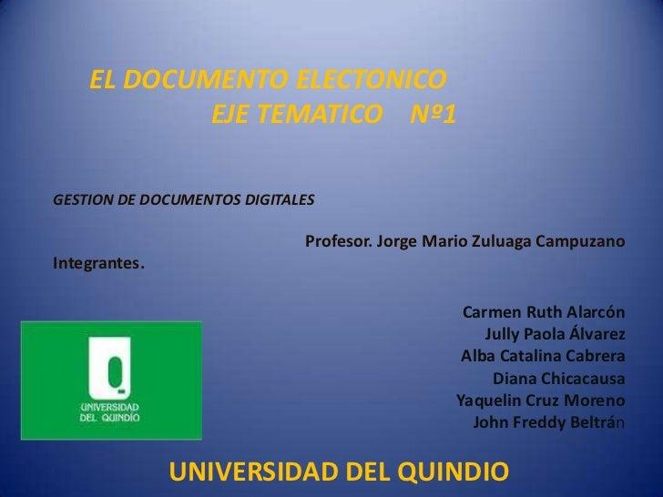 EL DOCUMENTO ELECTONICO            EJE TEMATICO Nº1GESTION DE DOCUMENTOS DIGITALES                             Profesor. J...