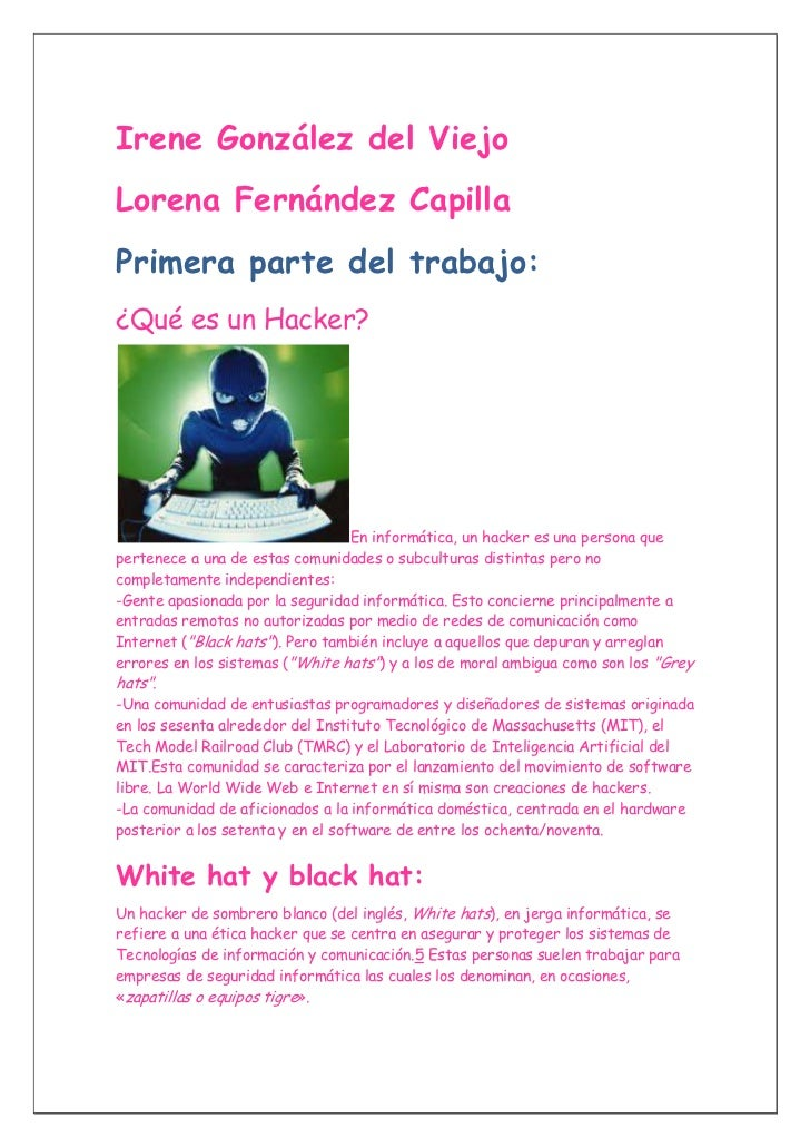 Irene González del ViejoLorena Fernández CapillaPrimera parte del trabajo:¿Qué es un Hacker?                              ...