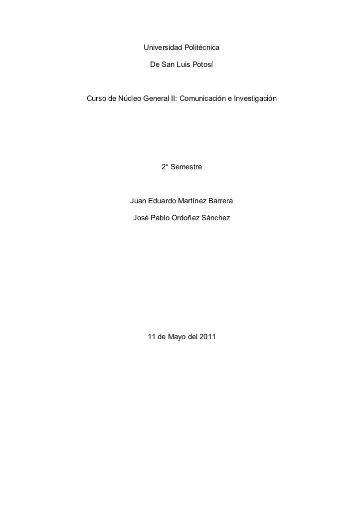 Universidad Politécnica                  De San Luis PotosíCurso de Núcleo General II: Comunicación e Investigación       ...