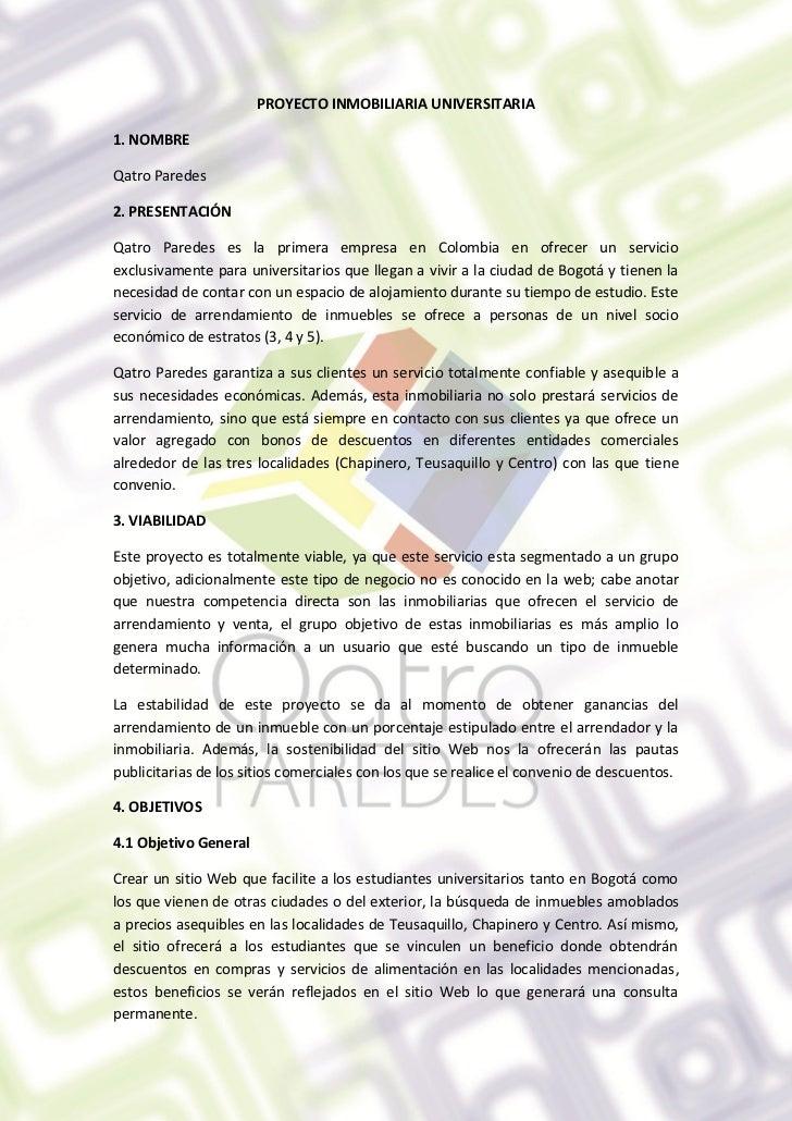 PROYECTO INMOBILIARIA UNIVERSITARIA1. NOMBREQatro Paredes2. PRESENTACIÓNQatro Paredes es la primera empresa en Colombia en...