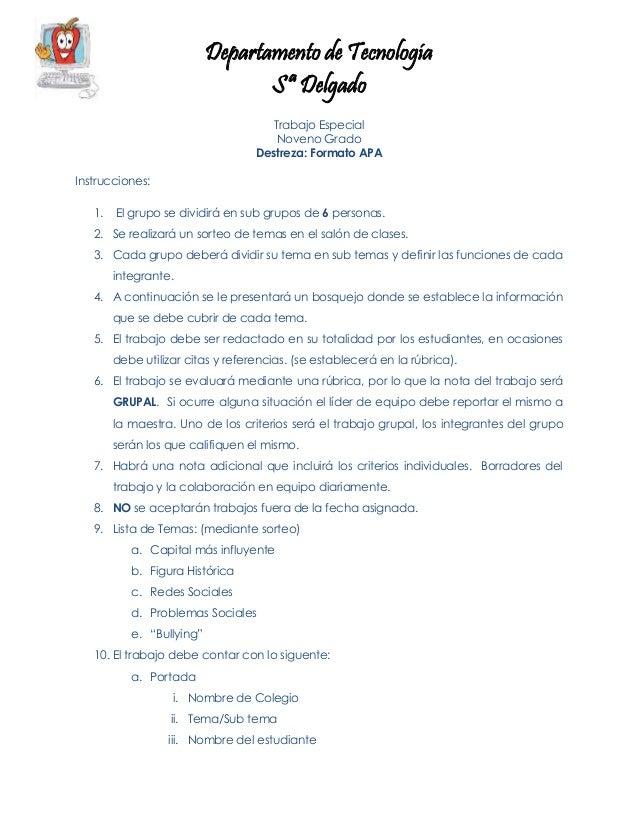 Departamento de Tecnología Sª Delgado Trabajo Especial Noveno Grado Destreza: Formato APA Instrucciones: 1. El grupo se di...