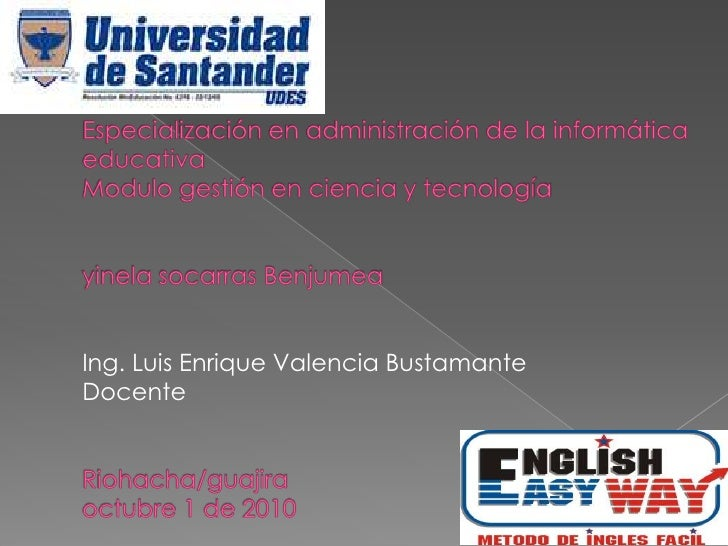 Especialización en administración de la informática educativaModulo gestión en ciencia y tecnologíayinela socarras Benjume...